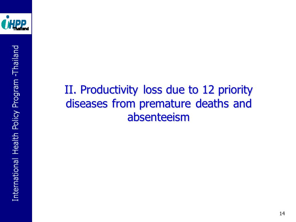 II. Productivity loss due to 12 priority diseases from premature deaths and absenteeism