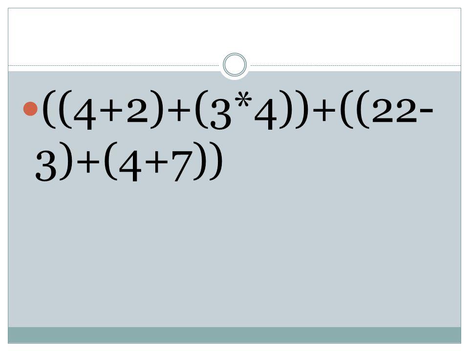((4+2)+(3*4))+((22-3)+(4+7))