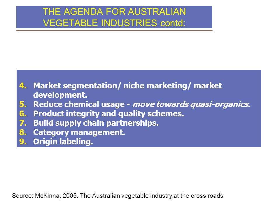 THE AGENDA FOR AUSTRALIAN VEGETABLE INDUSTRIES contd: