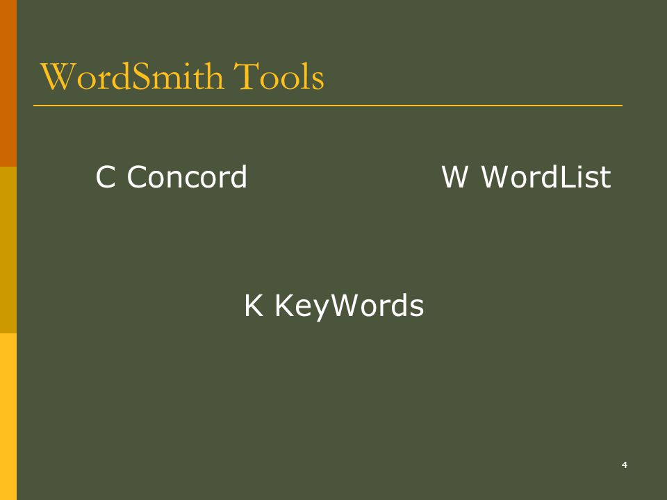 WordSmith Tools C Concord W WordList K KeyWords