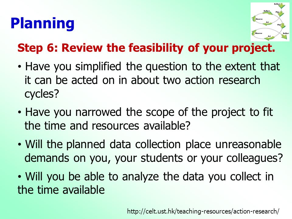 Planning Step 6: Review the feasibility of your project.
