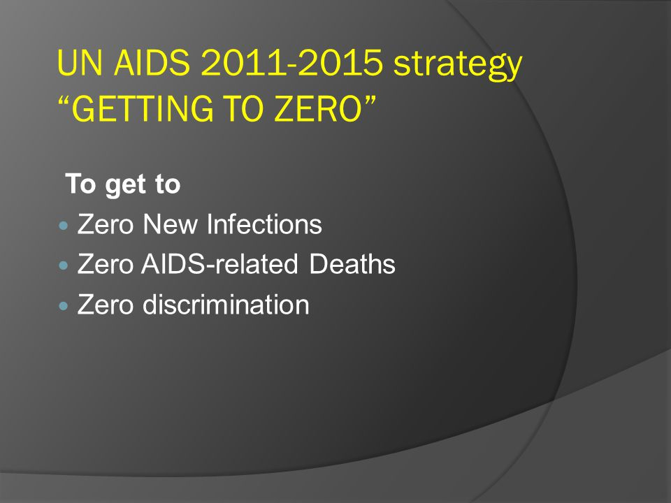UN AIDS strategy GETTING TO ZERO