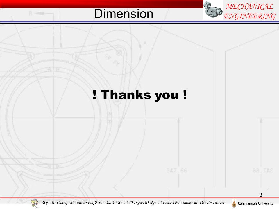 Dimension ! Thanks you ! MECHANICAL ENGINEERING