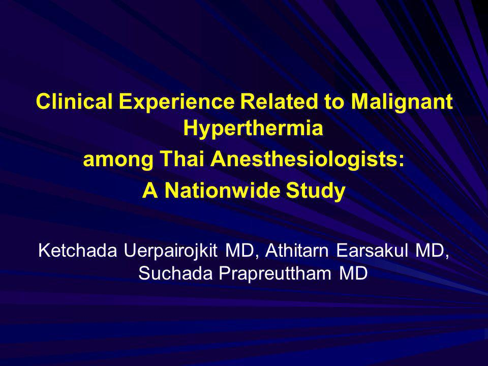 Clinical Experience Related to Malignant Hyperthermia