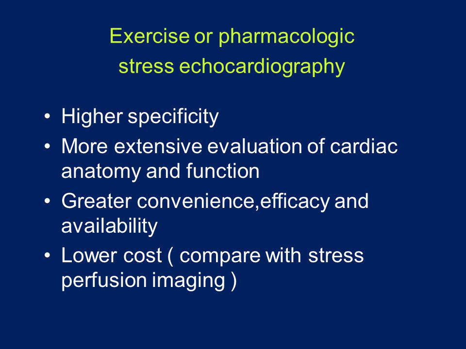 Exercise or pharmacologic stress echocardiography