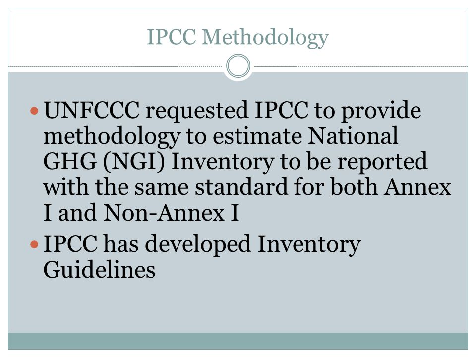IPCC has developed Inventory Guidelines