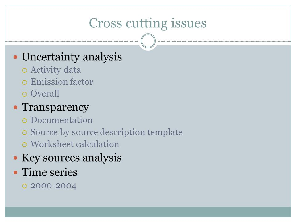 Cross cutting issues Uncertainty analysis Transparency