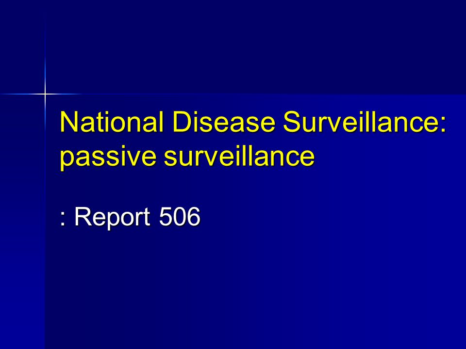 National Disease Surveillance: passive surveillance