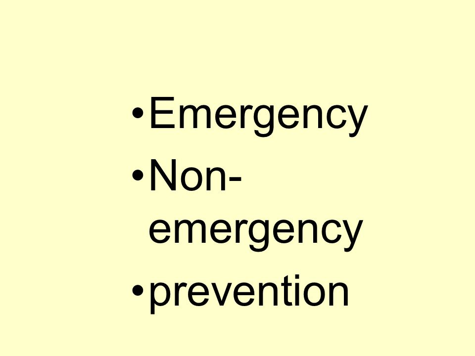 Emergency Non-emergency prevention
