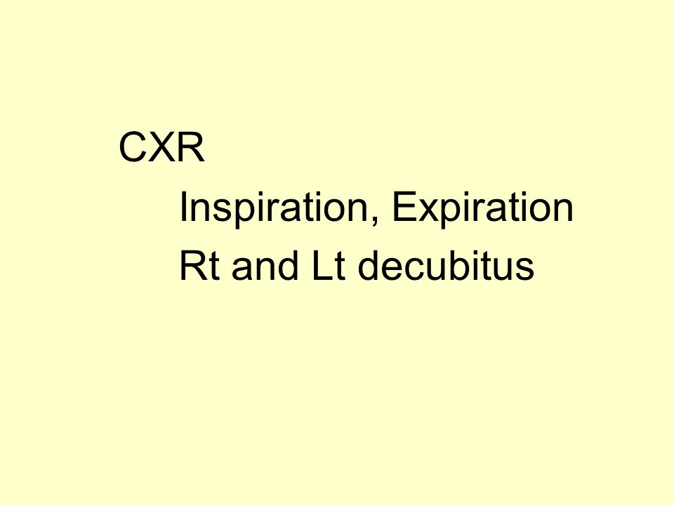 Inspiration, Expiration Rt and Lt decubitus
