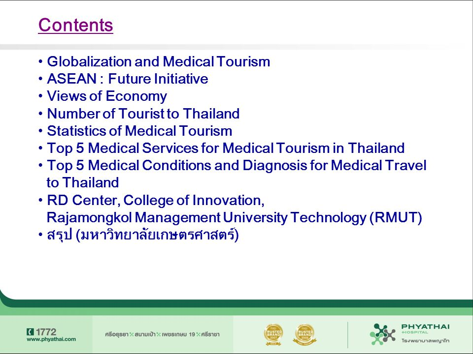 Contents Globalization and Medical Tourism ASEAN : Future Initiative
