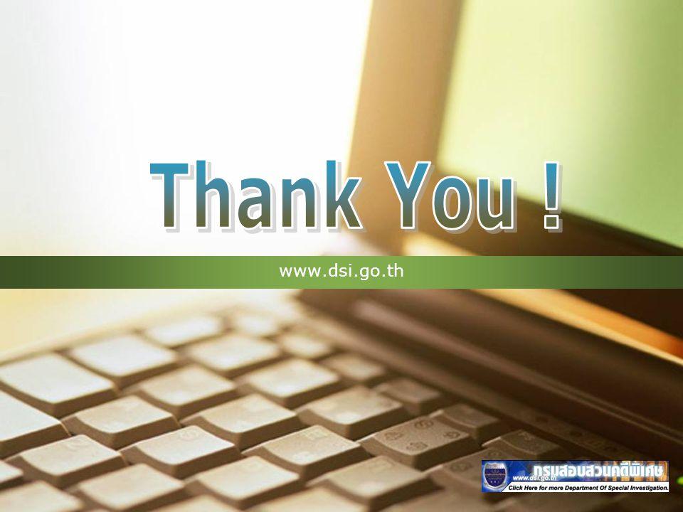 Thank You ! www.dsi.go.th