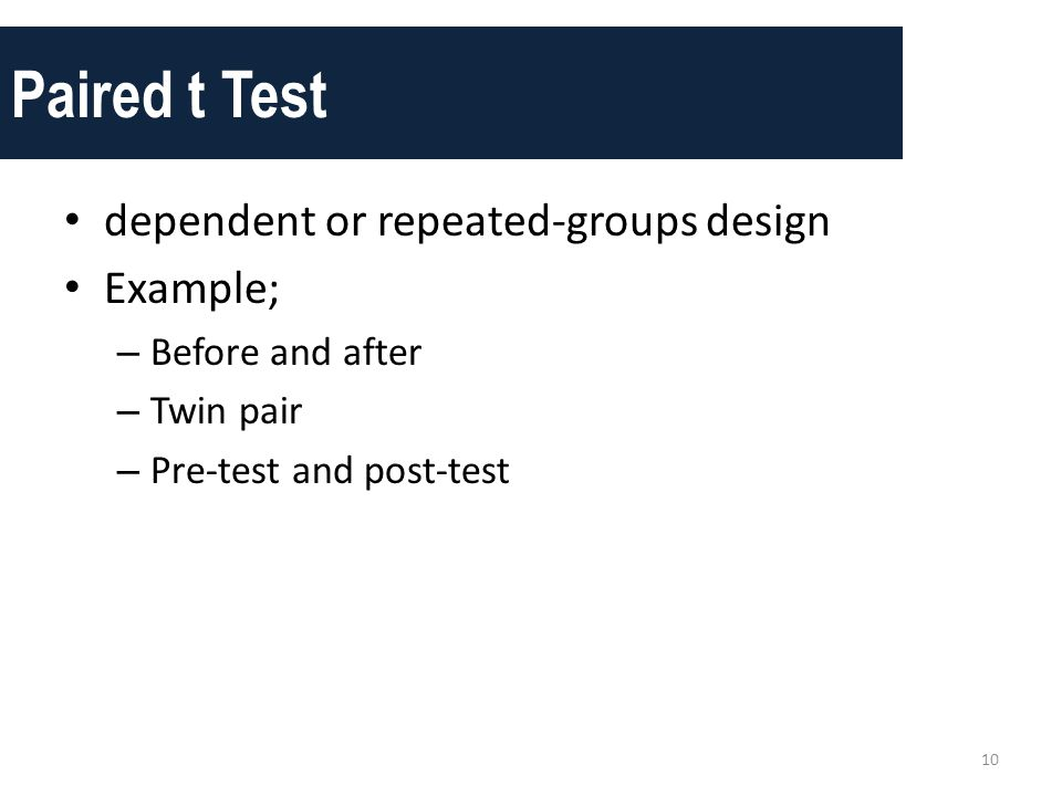 Paired t Test dependent or repeated-groups design Example;