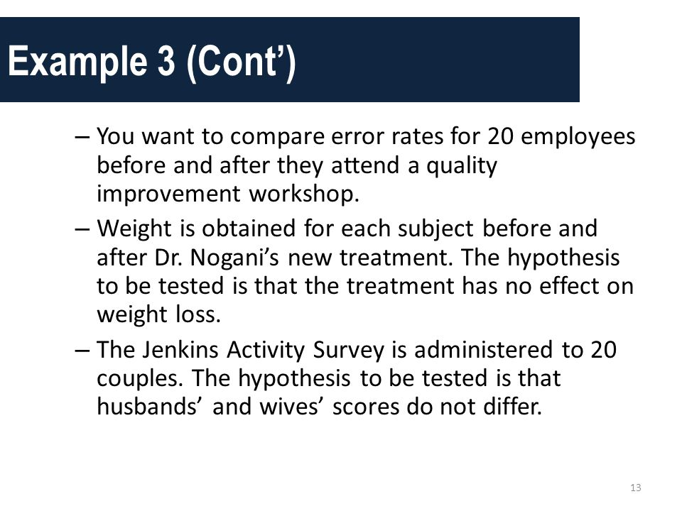 Example 3 (Cont') You want to compare error rates for 20 employees before and after they attend a quality improvement workshop.