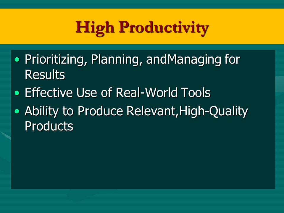 High Productivity Prioritizing, Planning, andManaging for Results