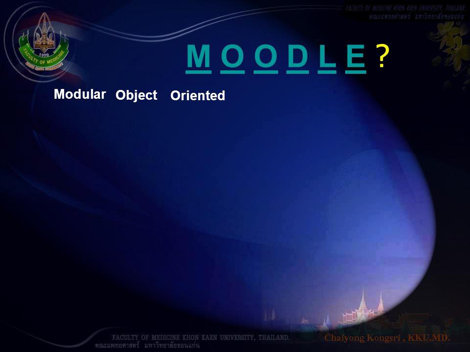 M O O D L E Modular Object Oriented