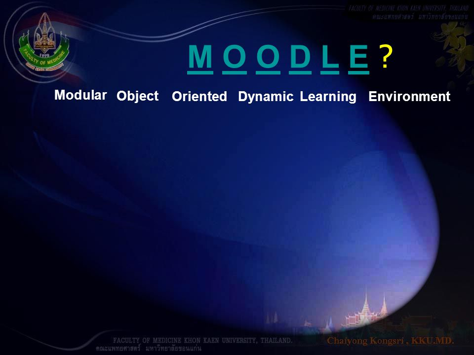 M O O D L E Modular Object Oriented Dynamic Learning Environment