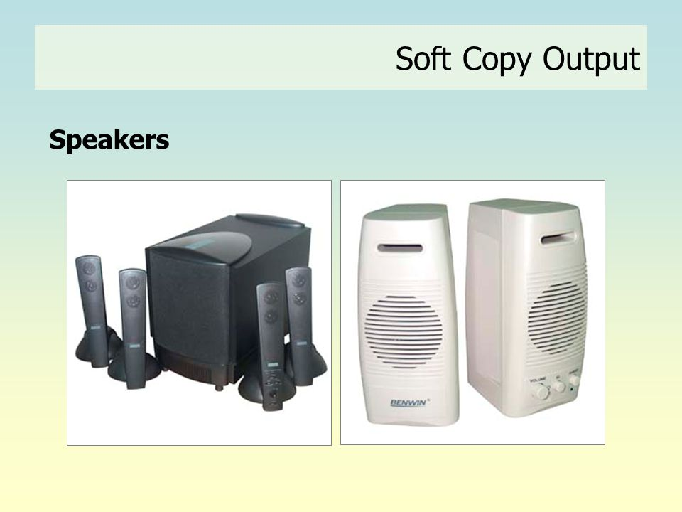 Soft Copy Output Speakers