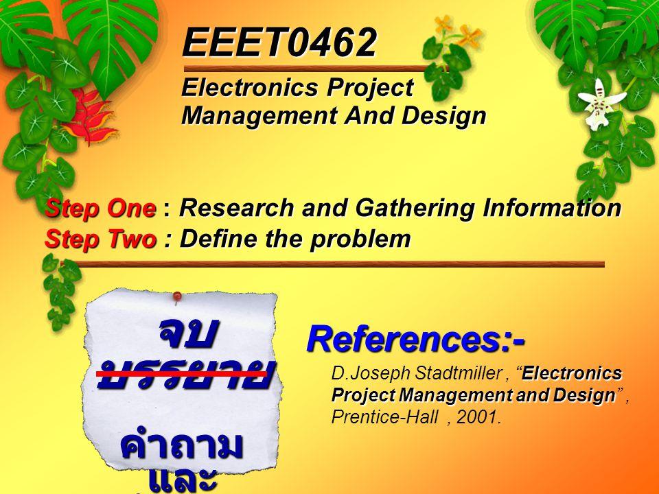 จบบรรยาย EEET0462 คำถาม และ คำตอบ References:- Electronics Project
