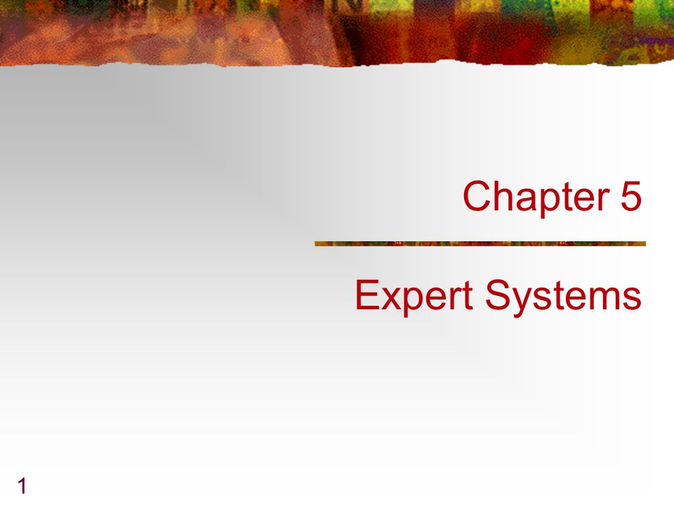 Chapter 5 Expert Systems