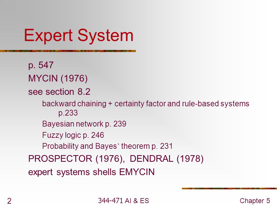 Expert System p. 547 MYCIN (1976) see section 8.2