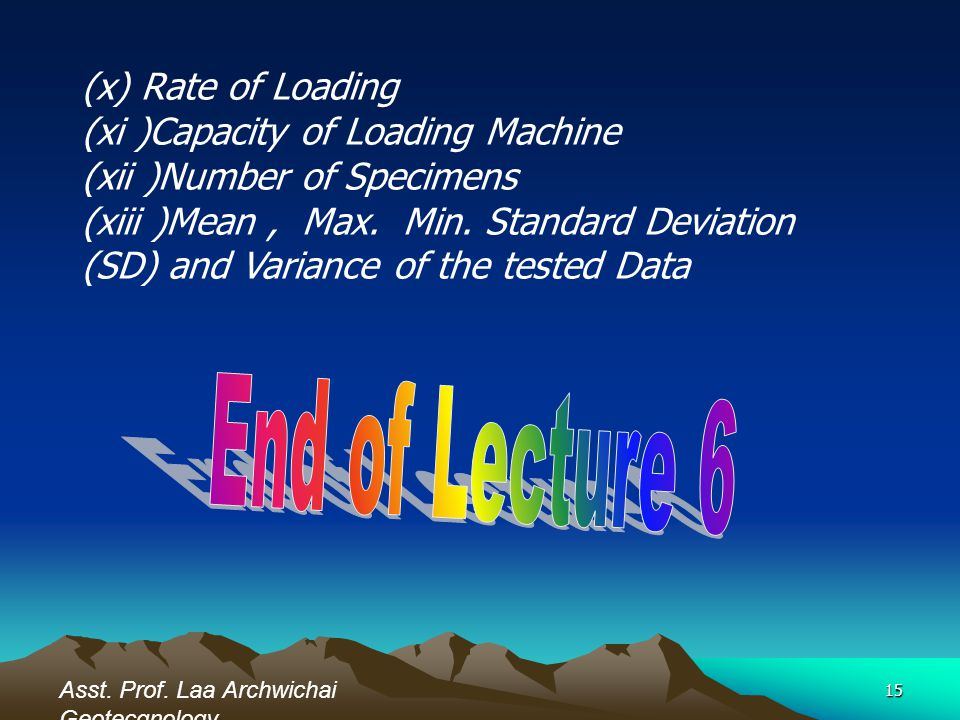End of Lecture 6 (x) Rate of Loading (xi )Capacity of Loading Machine