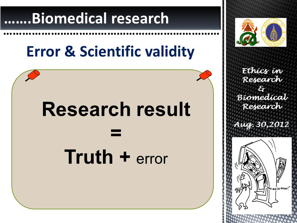 Research result = Truth + error …….Biomedical research
