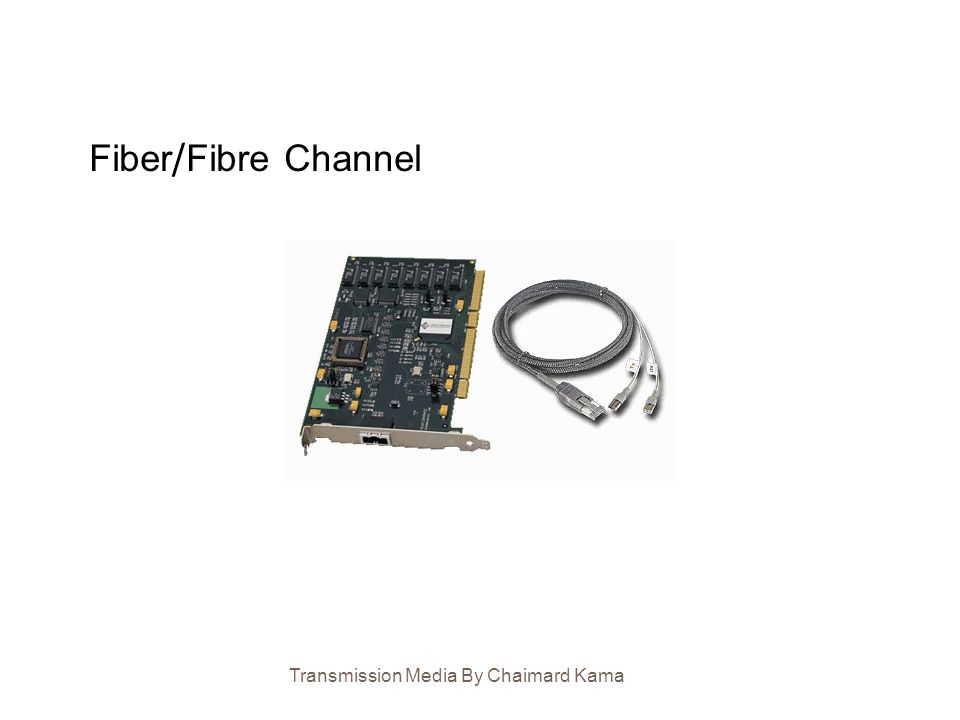 Fiber/Fibre Channel Transmission Media By Chaimard Kama