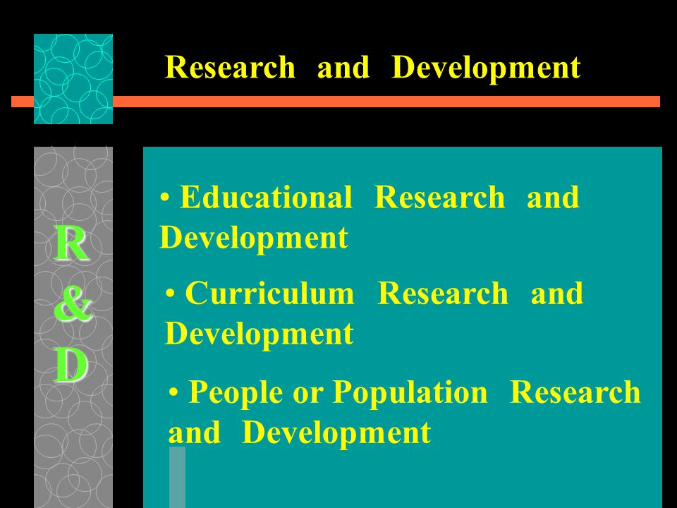 R & D Research and Development Educational Research and Development