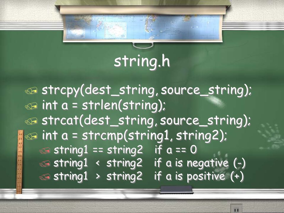 string.h strcpy(dest_string, source_string); int a = strlen(string);