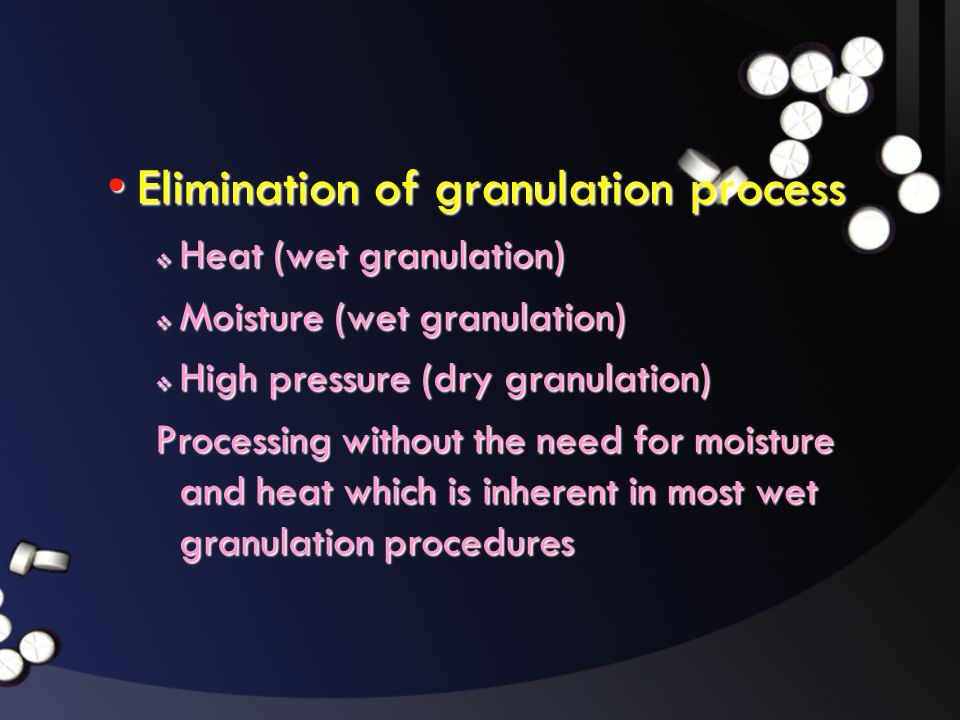 Elimination of granulation process