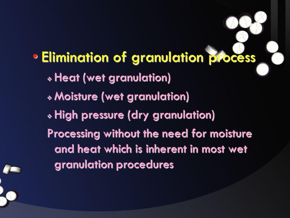 Elimination of granulation process
