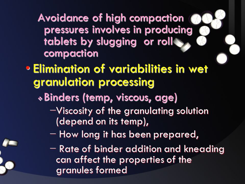 Elimination of variabilities in wet granulation processing