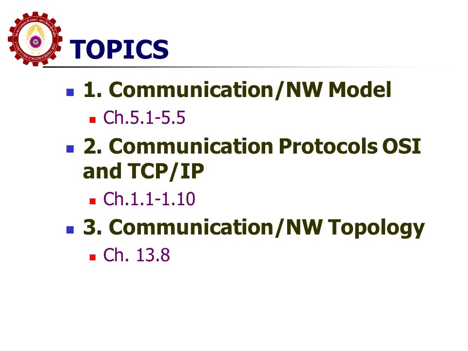 TOPICS 1. Communication/NW Model
