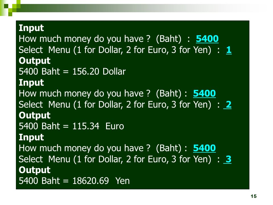 Input How much money do you have (Baht) : 5400. Select Menu (1 for Dollar, 2 for Euro, 3 for Yen) : 1.