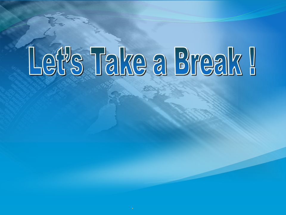 Let's Take a Break !