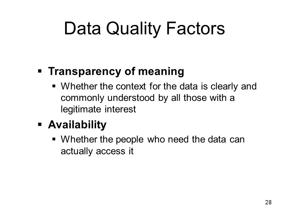 Data Quality Factors Transparency of meaning Availability