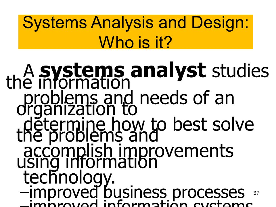 Systems Analysis and Design: Who is it
