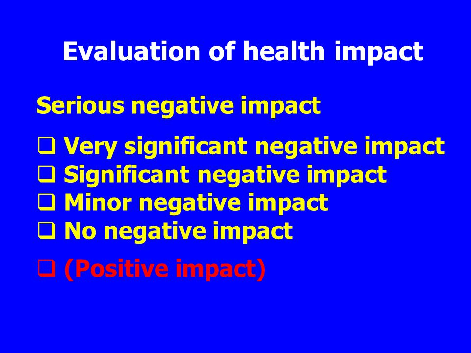 Evaluation of health impact