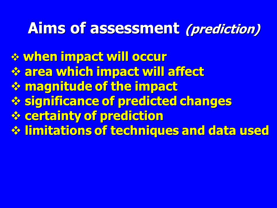 Aims of assessment (prediction)