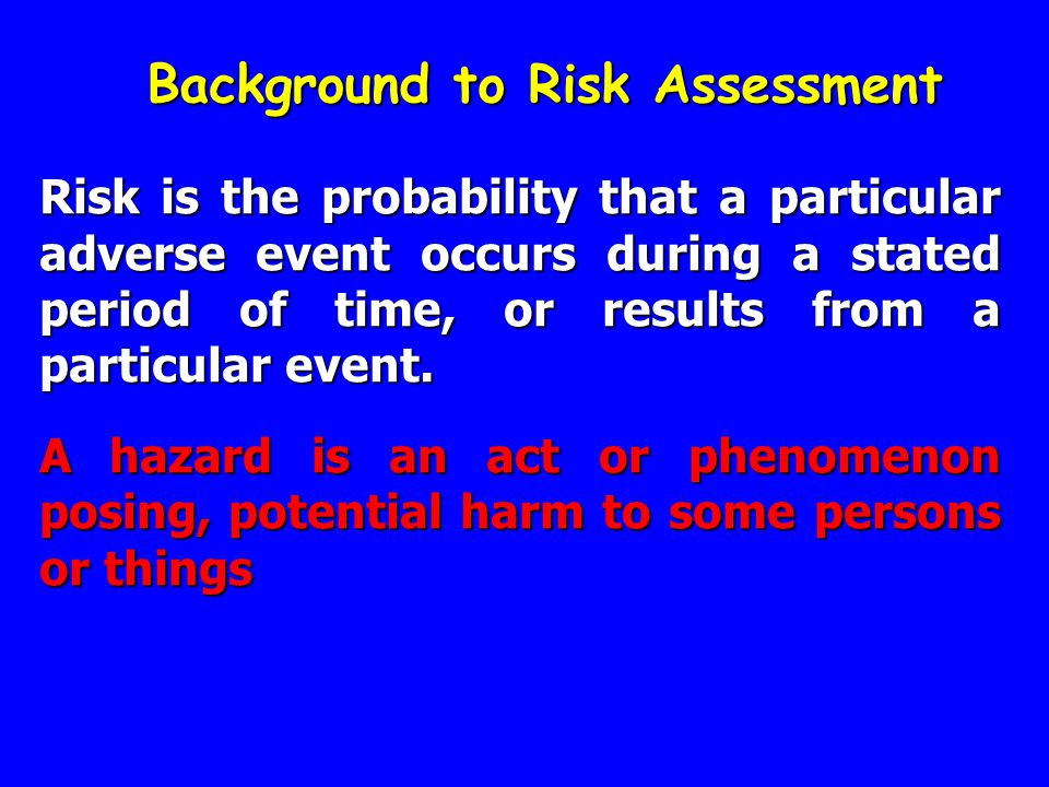 Background to Risk Assessment