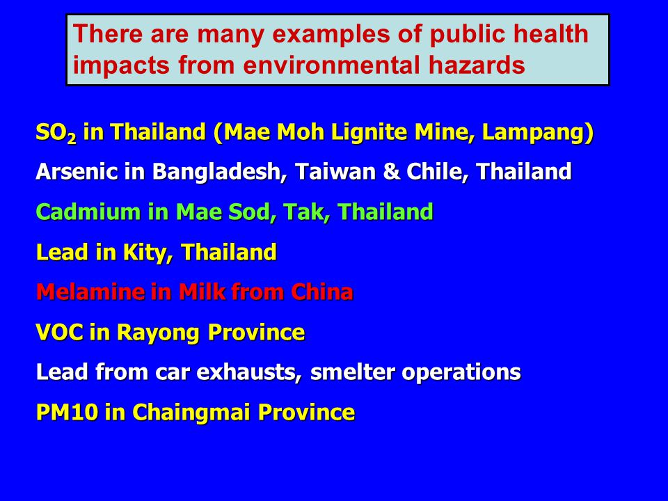 There are many examples of public health impacts from environmental hazards