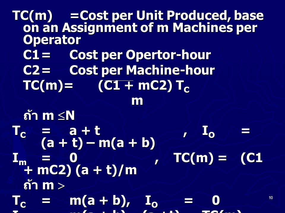 TC(m) =Cost per Unit Produced, base on an Assignment of m Machines per Operator