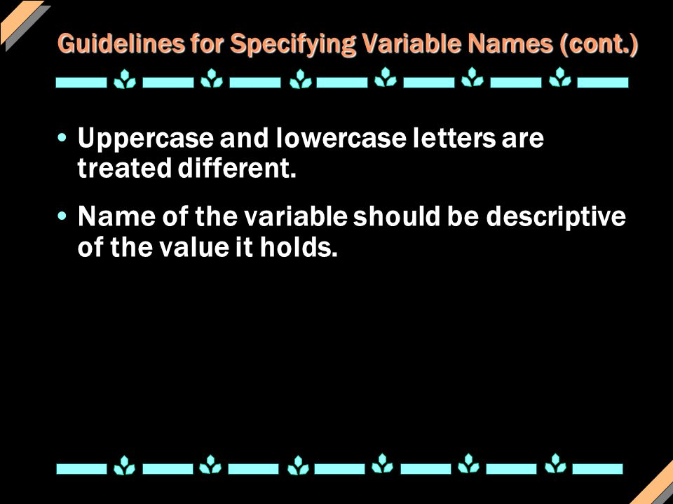 Guidelines for Specifying Variable Names (cont.)