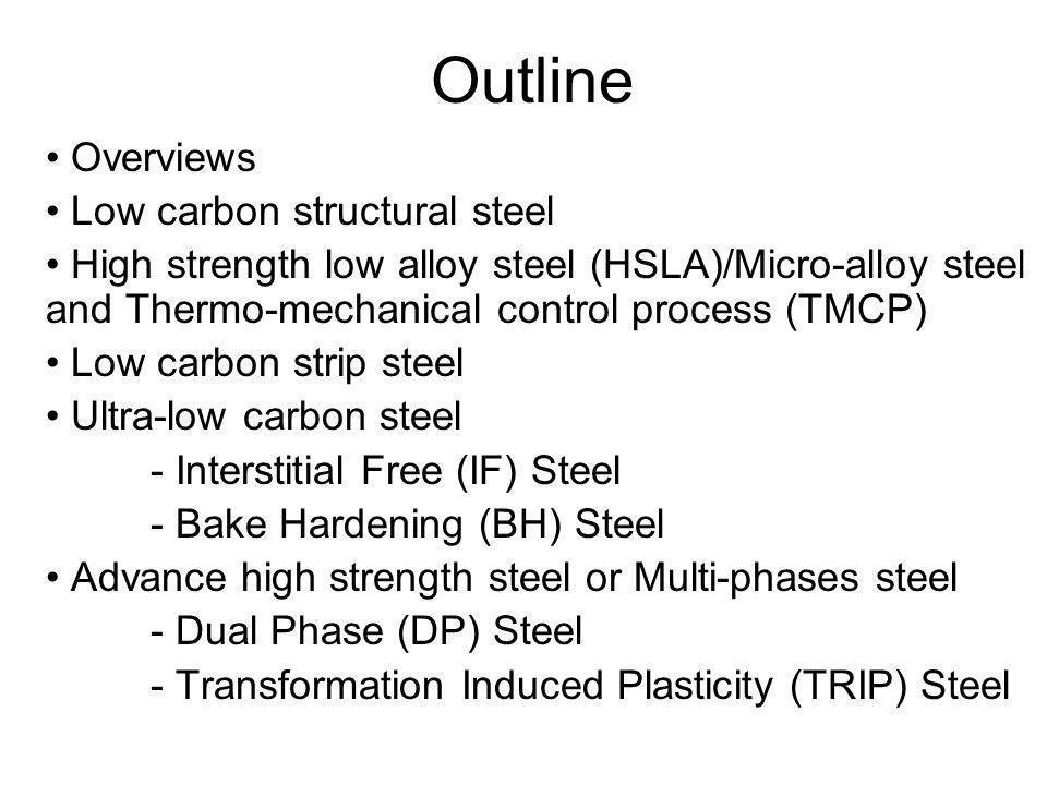 Outline Overviews Low carbon structural steel
