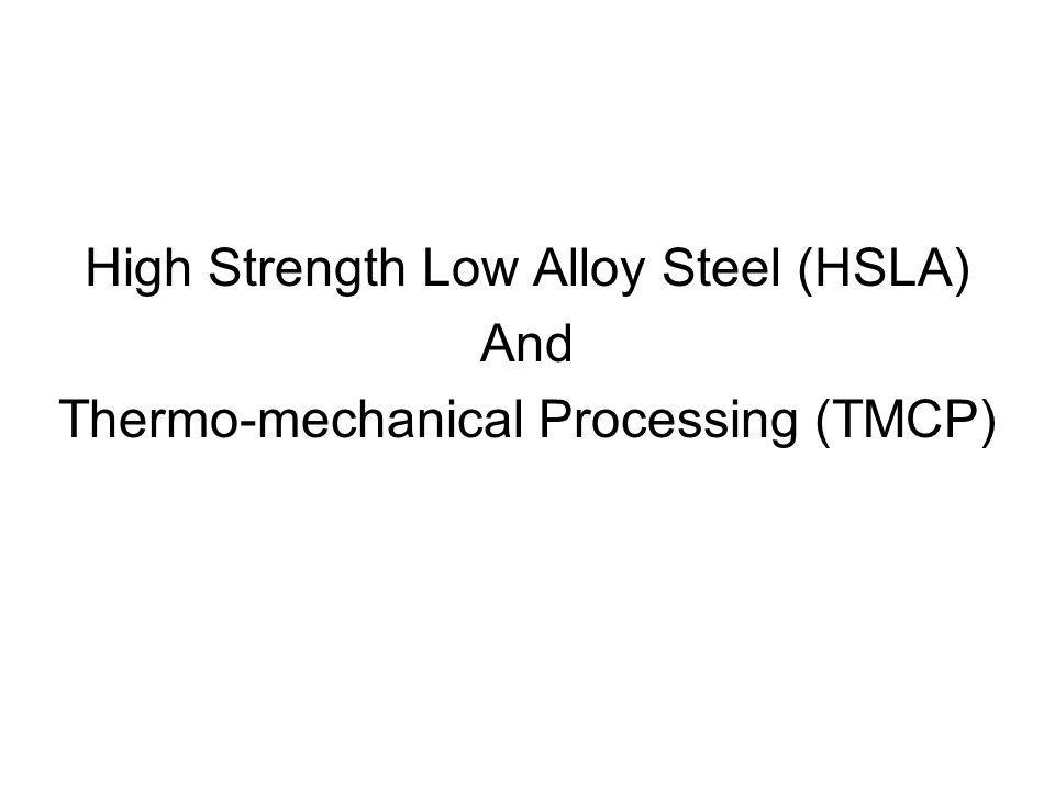 High Strength Low Alloy Steel (HSLA) And
