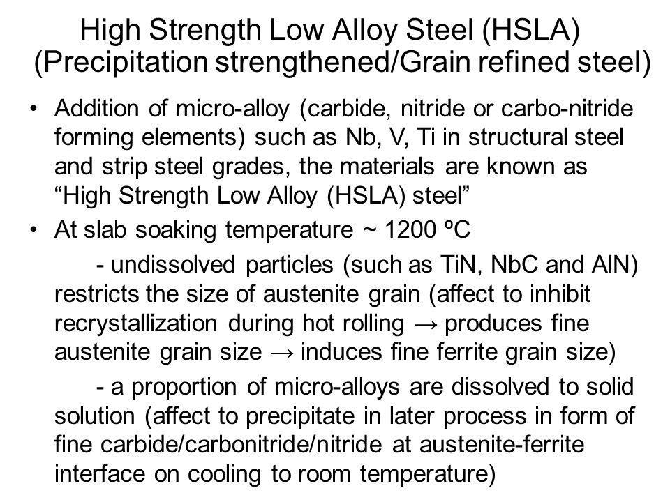 High Strength Low Alloy Steel (HSLA) (Precipitation strengthened/Grain refined steel)