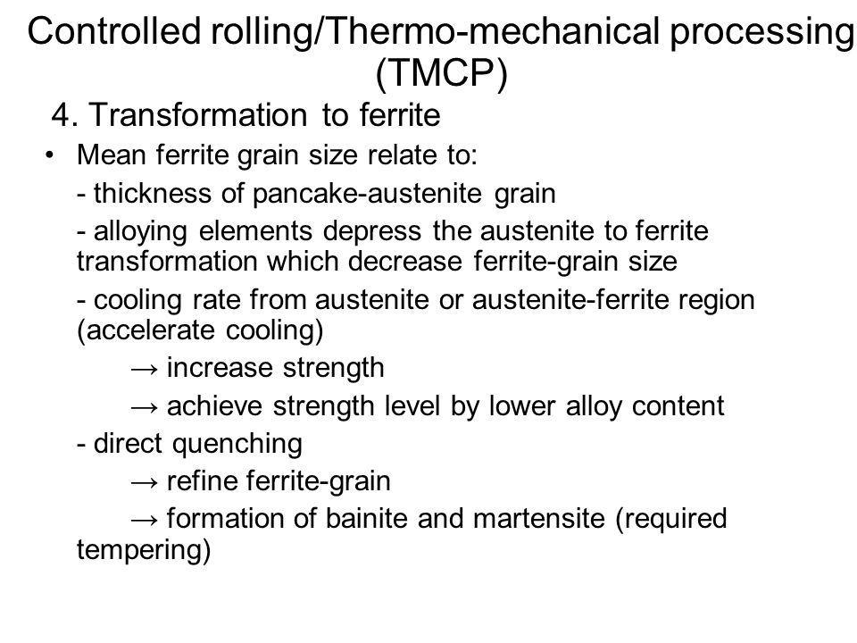 Controlled rolling/Thermo-mechanical processing (TMCP)