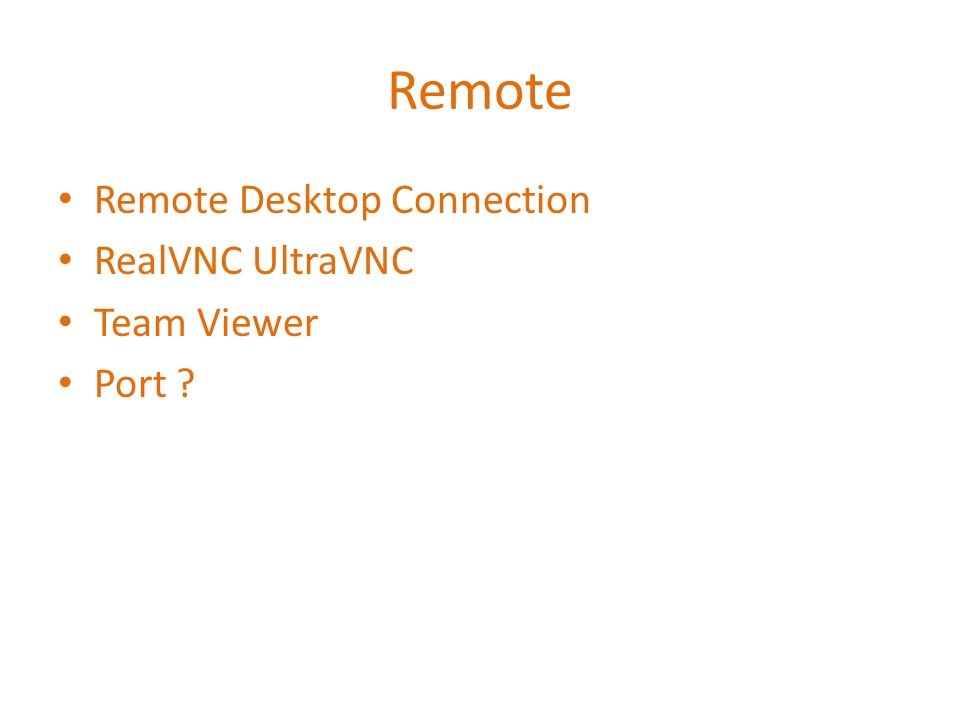 Remote Remote Desktop Connection RealVNC UltraVNC Team Viewer Port