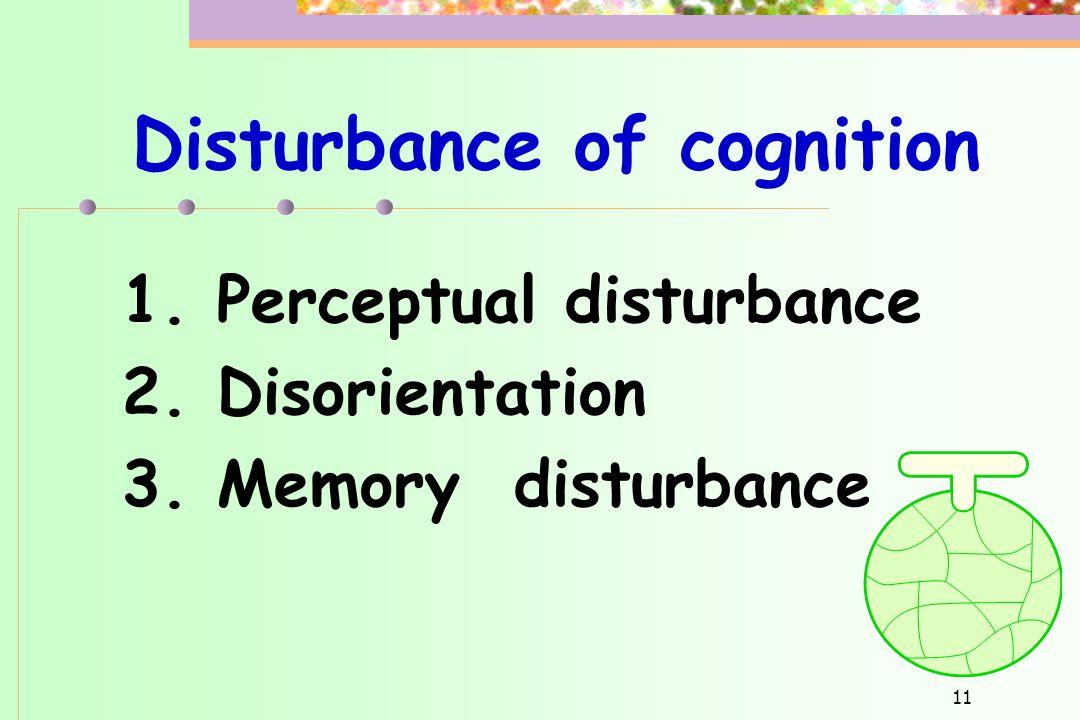 Disturbance of cognition